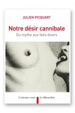 Notre désir cannibale : Du mythe aux faits divers.